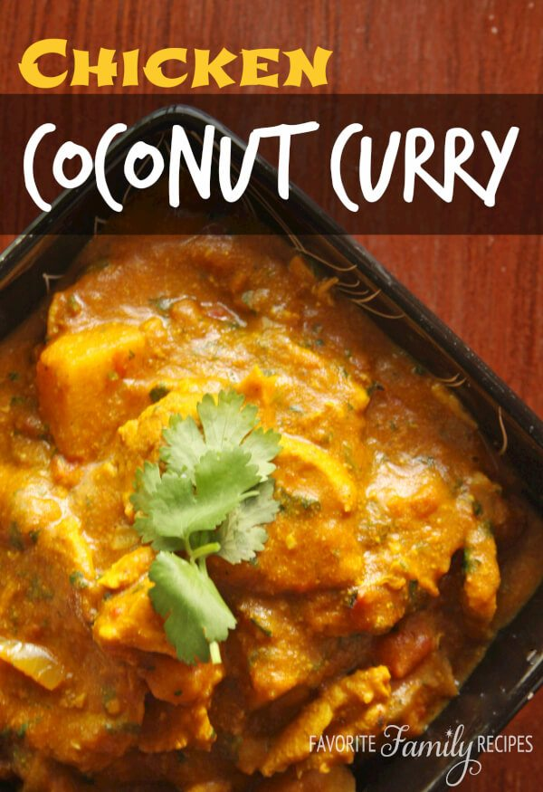 Chicken Coconut Curry |Favorite Family Recipes