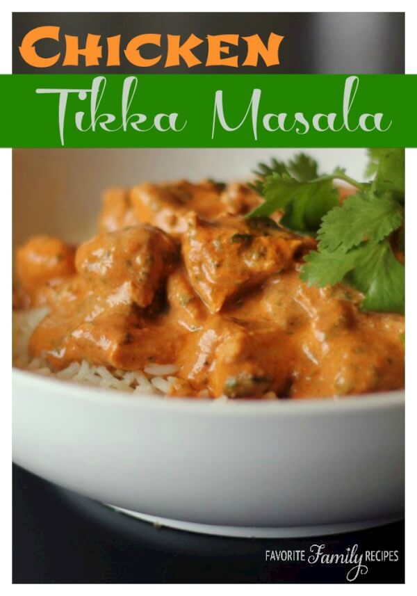 Chicken Tikka Masala -Favorite Family Recipes