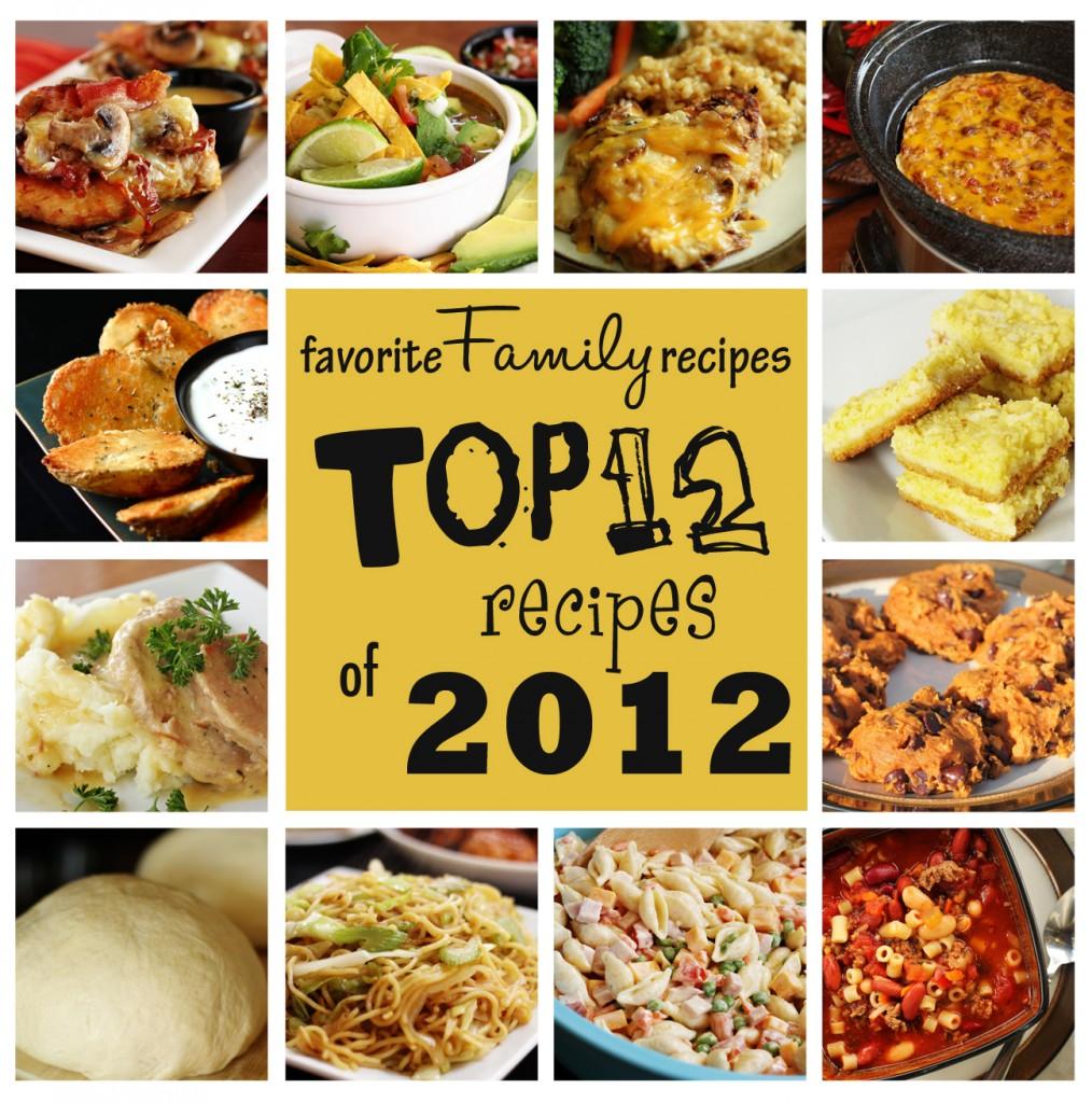 Top 12 of 2012 | Favorite Family RecipesFavorite Family Recipes