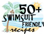 Feature Friday: 50+ Swimsuit Friendly Recipes