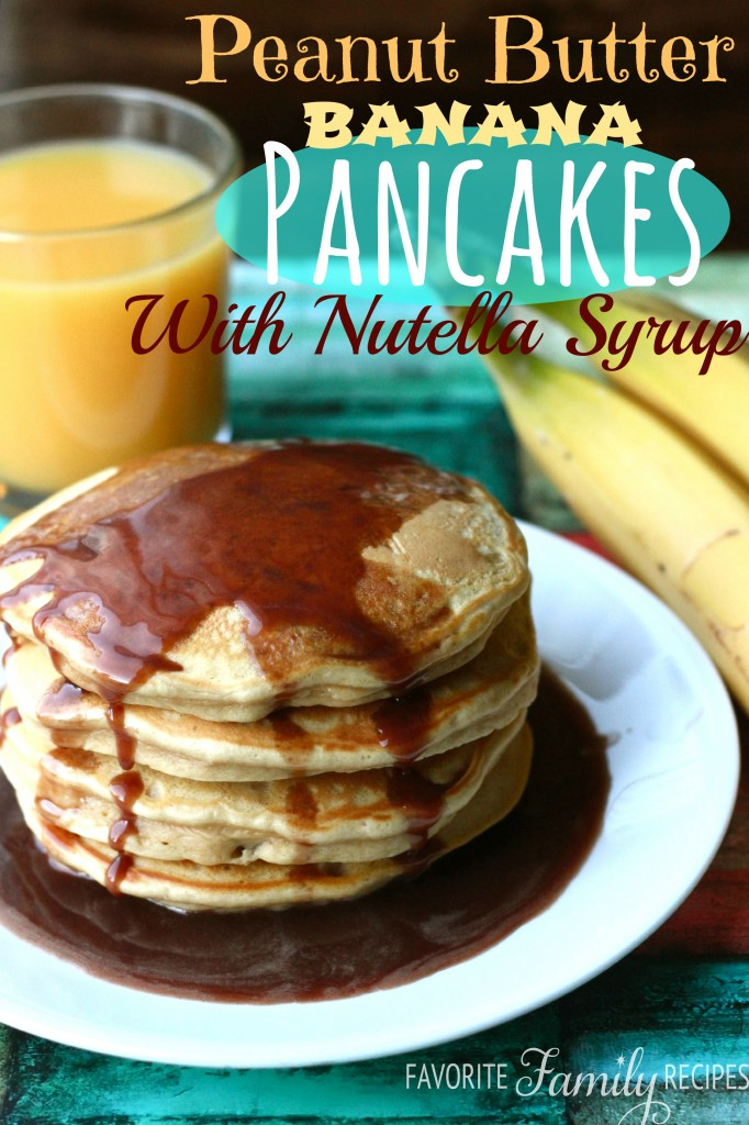 Peanut Butter Banana Pancakes with Nutella Syrup from favfamilyrecipes.com