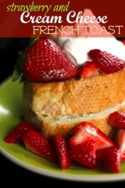Strawberry and Cream Cheese French Toast