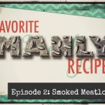 Favorite MANLY Recipes: Episode 2 – Smoked Meatloaf