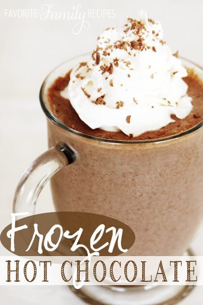 Frozen Hot Chocolate from Favorite Family RecipesFavorite Family ...