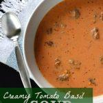 Creamy Tomato Basil Soup with Sausage