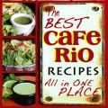 All The Best Cafe Rio Recipes In One Place