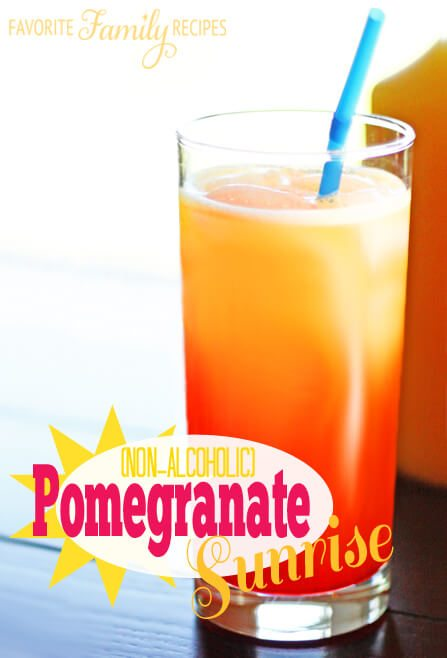 Pomegranate Sunrise (Non-Alcoholic) -Favorite Family Recipes
