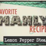 Favorite MANLY Recipes – Lemon Pepper Steak