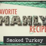 Favorite MANLY recipes – Smoked Turkey with a Savory Herb Blend