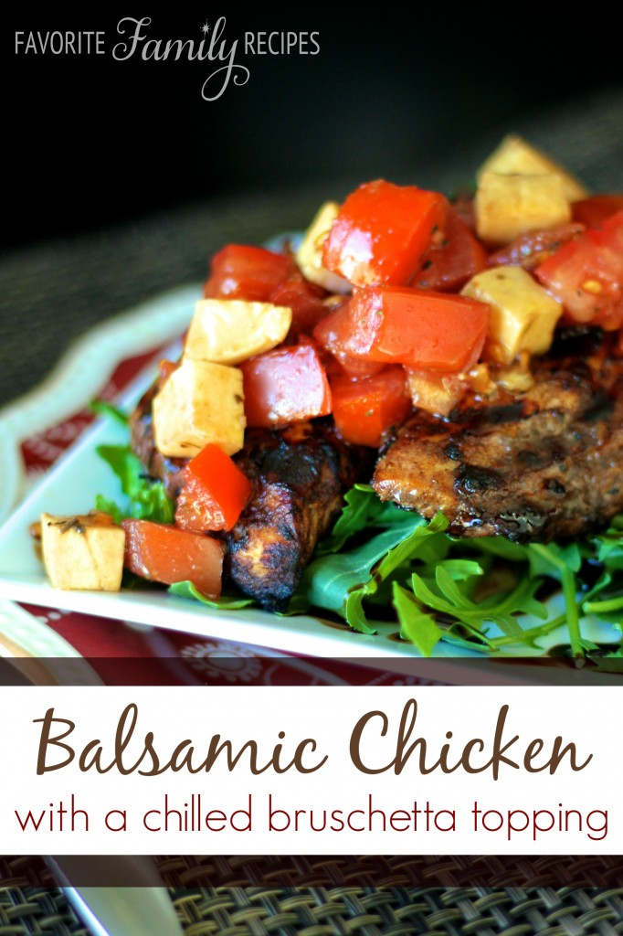 Grilled Balsamic Chicken with a chilled Bruschetta Topping from favfamilyrecipes.com