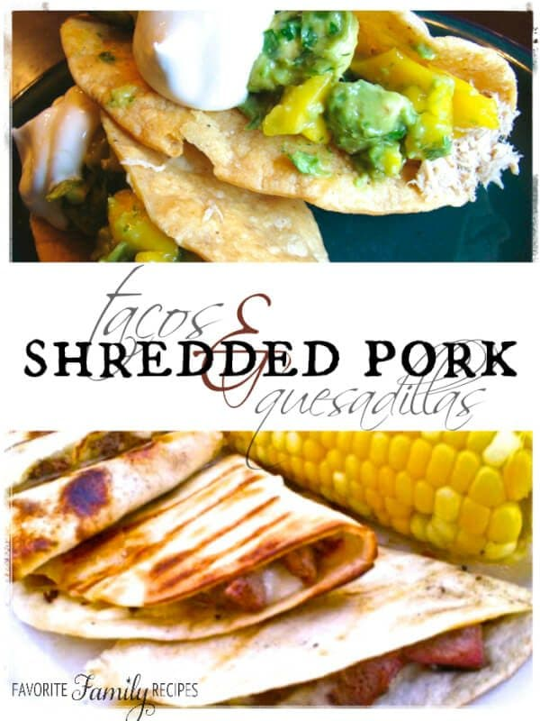Shredded Pork Tacos and Quesadillas