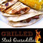 Grilled Steak Quesadillas