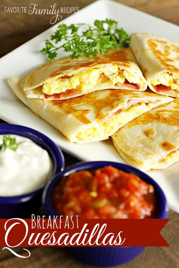 Breakfast Quesadillas -Favorite Family Recipes