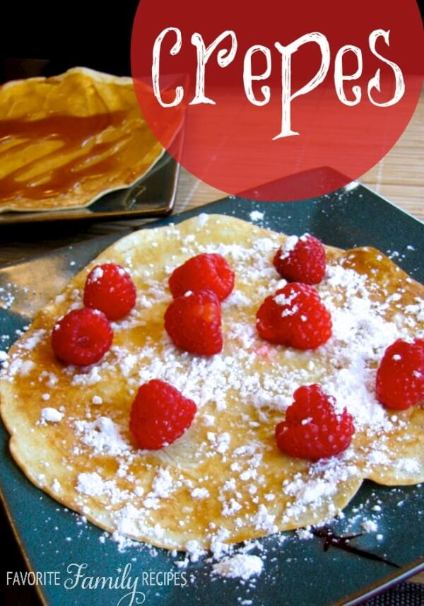 Delicious & Easy Crepe Recipes | Favorite Family Recipes