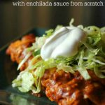 Kate's Enchiladas from Scratch