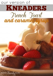 Kneaders French Toast and Caramel Syrup Recipe