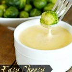 Easy Cheesy Brussel Sprout Sauce