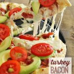 Turkey Bacon Avocado Pizza