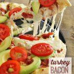 Turkey Bacon Avocado Pizza