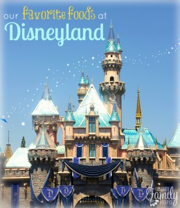 Our Favorite Foods at Disneyland