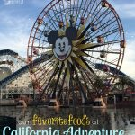 Our Favorite Foods at California Adventure