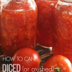 How to Can Diced Tomatoes (or Crushed Tomatoes)