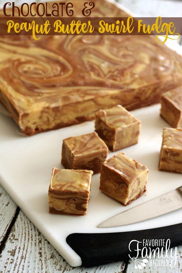 Chocolate Peanut Butter Fudge Swirl -Favorite Family Recipes