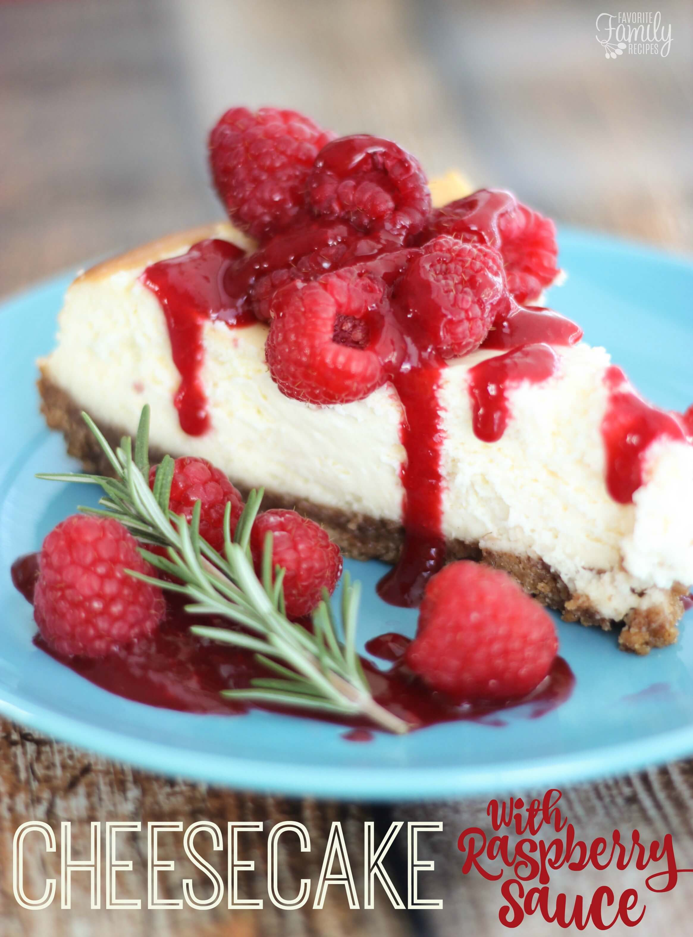 Cheesecake with Raspberry Sauce -Favorite Family Recipes