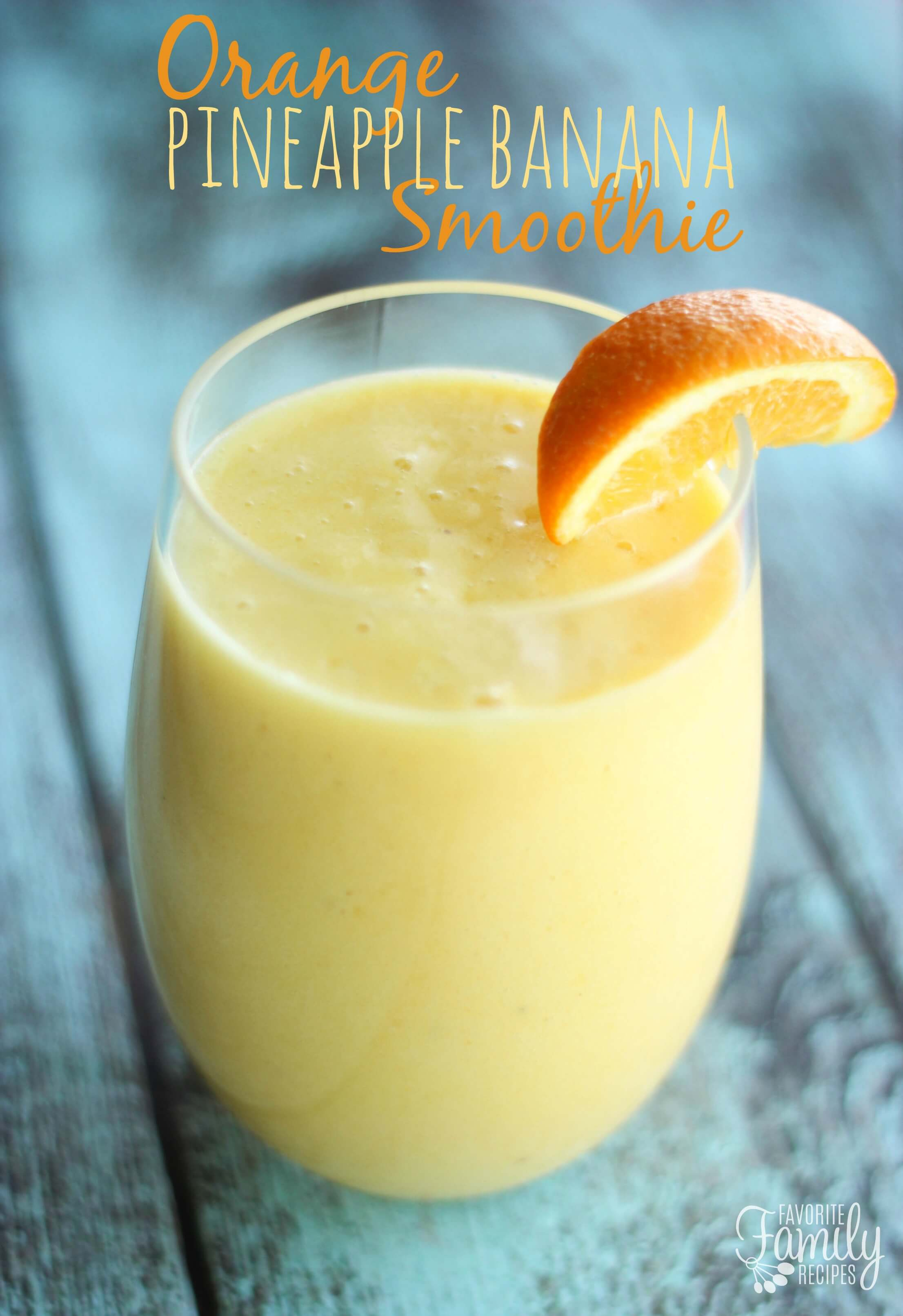 Orange Pineapple Banana Smoothie | Favorite Family Recipes