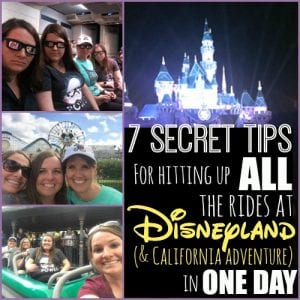 7 Disneyland Tips for hitting up all the rides in one day