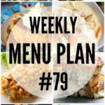 Weekly Menu Plan #79