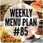 Weekly Menu Plan #85