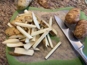 potatoes cut into fries
